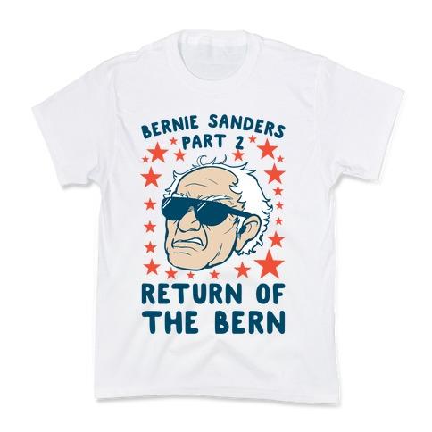 Bernie Sanders Part 2: RETURN OF THE BERN Kids T-Shirt