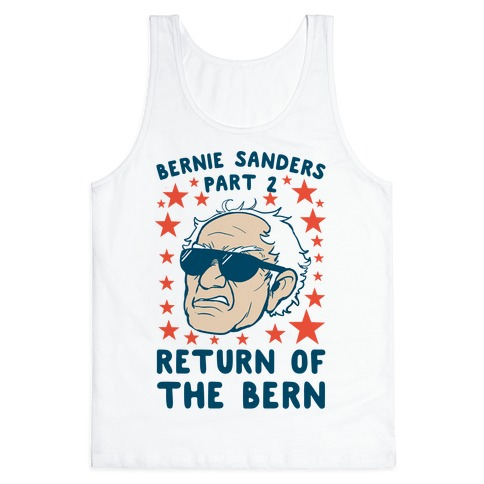 Bernie Sanders Part 2: RETURN OF THE BERN Tank Top
