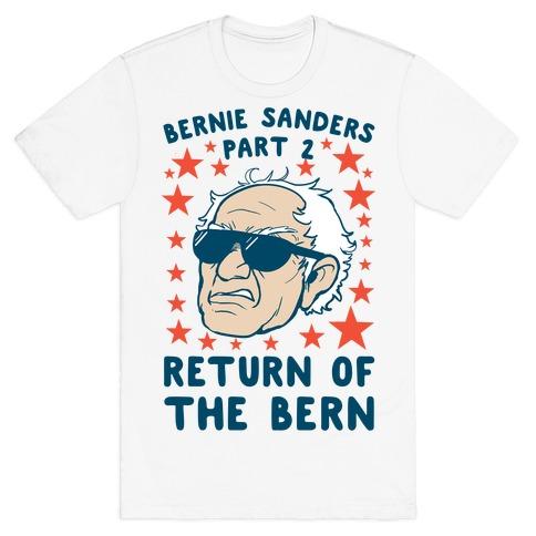 Bernie Sanders Part 2: RETURN OF THE BERN T-Shirt