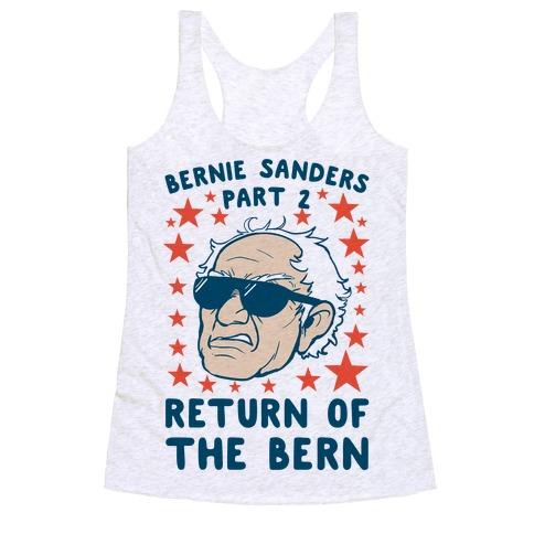 Bernie Sanders Part 2: RETURN OF THE BERN Racerback Tank Top