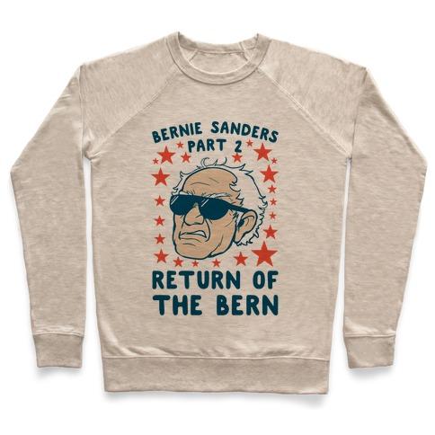 Bernie Sanders Part 2: RETURN OF THE BERN Pullover