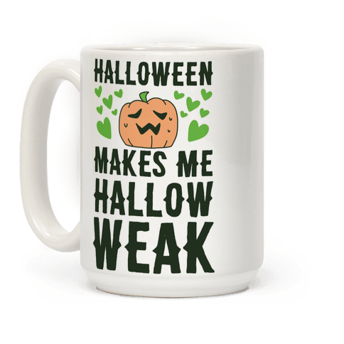Halloween Makes Me Hallow-weak Coffee Mug