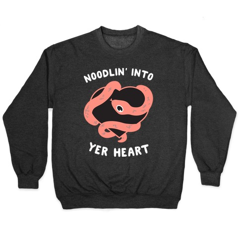 Noodlin' Into Yer Heart Pullover