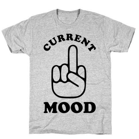 Current Mood T-Shirt