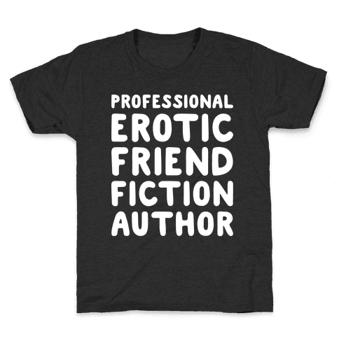 Professional Erotic Friend Fiction Author White Print Kids T-Shirt