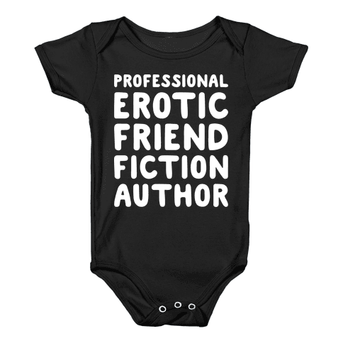 Professional Erotic Friend Fiction Author White Print Baby Onesy