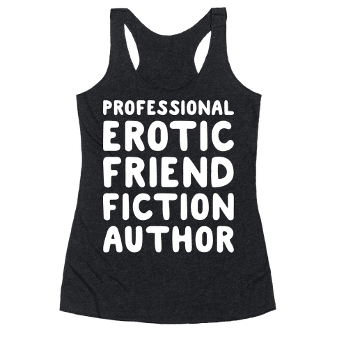 Professional Erotic Friend Fiction Author White Print Racerback Tank Top