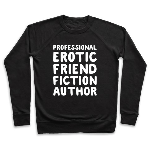 Professional Erotic Friend Fiction Author White Print Pullover