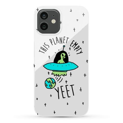 This Planet Empty YEET Phone Case