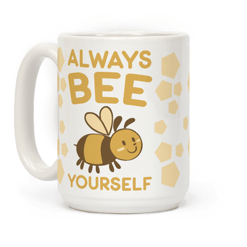 Always Bee Yourself Coffee Mug