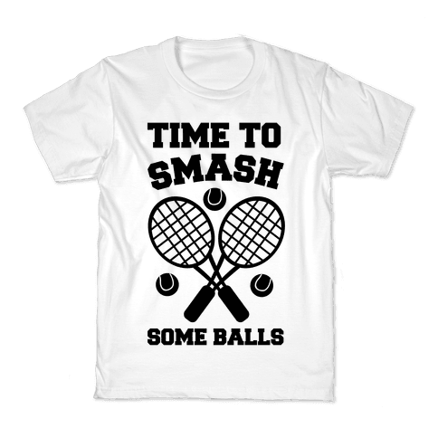 Time to Smash Some Balls - Tennis Kids T-Shirt