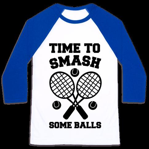 Time to Smash Some Balls - Tennis Baseball Tee