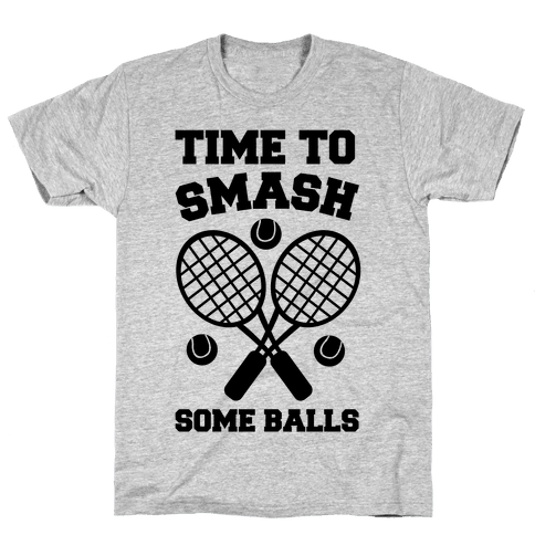 Time to Smash Some Balls - Tennis Mens T-Shirt