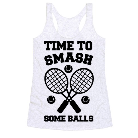 Time to Smash Some Balls - Tennis Racerback Tank Top