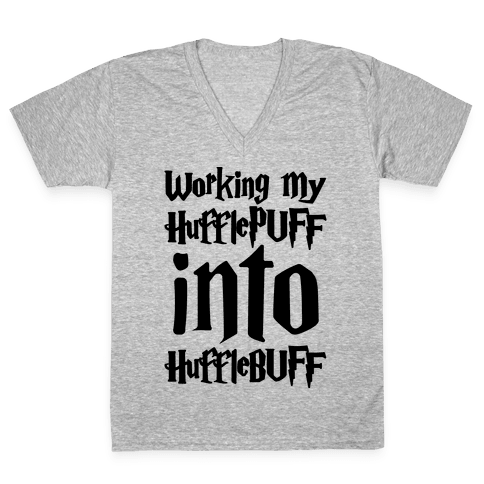 Working My Hufflepuff Into Hufflebuff Parody V-Neck Tee Shirt
