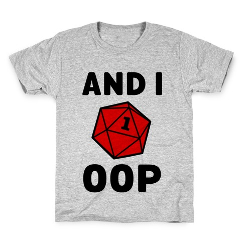 And I Oop (D20) Kids T-Shirt