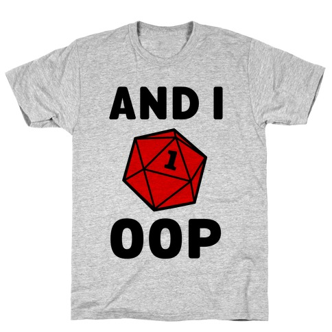 And I Oop (D20) T-Shirt