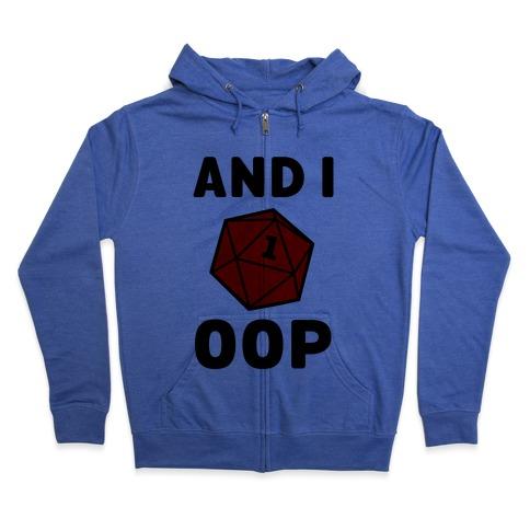 And I Oop (D20) Zip Hoodie