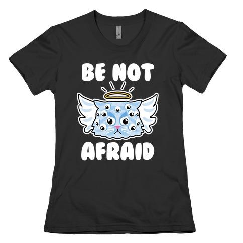 Be Not Afraid (Angel Cat) Womens T-Shirt