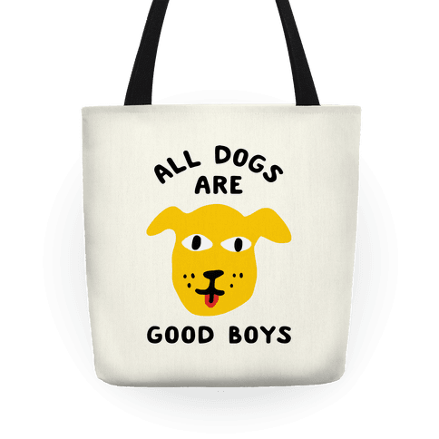 All Dogs Are Good Boys Tote