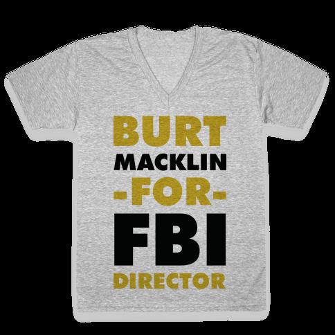 Burt Macklin for FBI Director V-Neck Tee Shirt