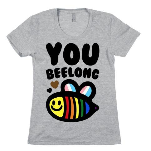 You Beelong Gay Pride Womens T-Shirt