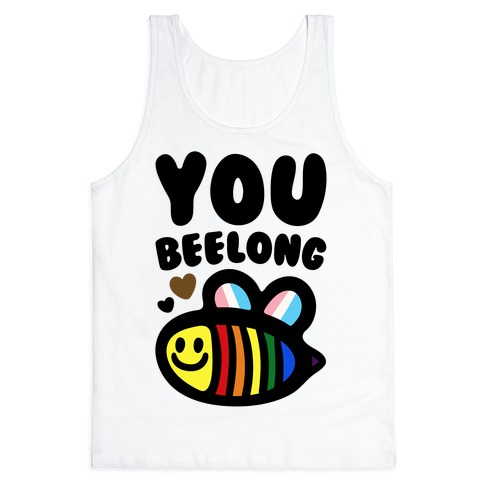 You Beelong Gay Pride Tank Top