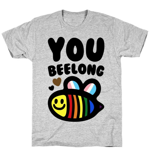 You Beelong Gay Pride Mens/Unisex T-Shirt