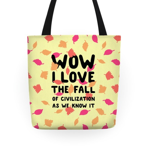 Wow I Love the Fall of Civilization Tote