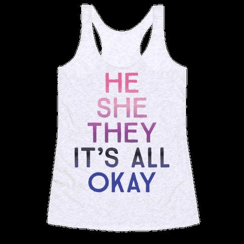He She They It's All Okay Gender Fluid Racerback Tank Top