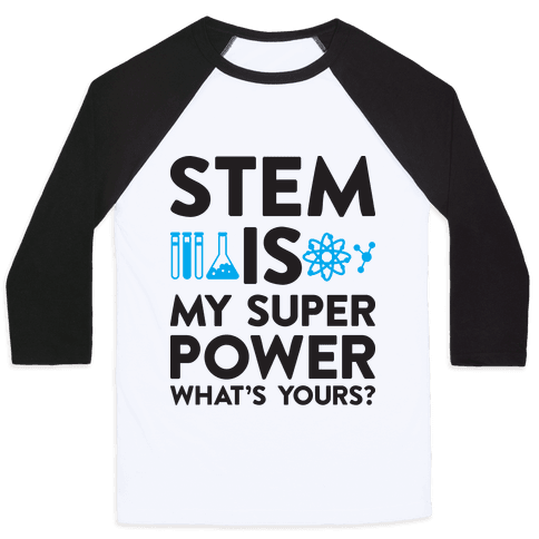 STEM Is My Super Power What's Yours? Baseball Tee