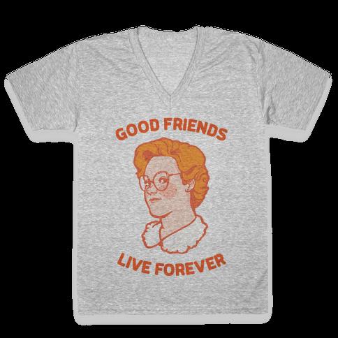 Barb: Good Friends Live Forever V-Neck Tee Shirt