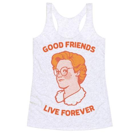 Barb: Good Friends Live Forever Racerback Tank Top