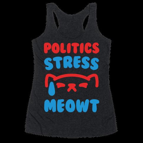 Politics Stress Meowt White Print Racerback Tank Top