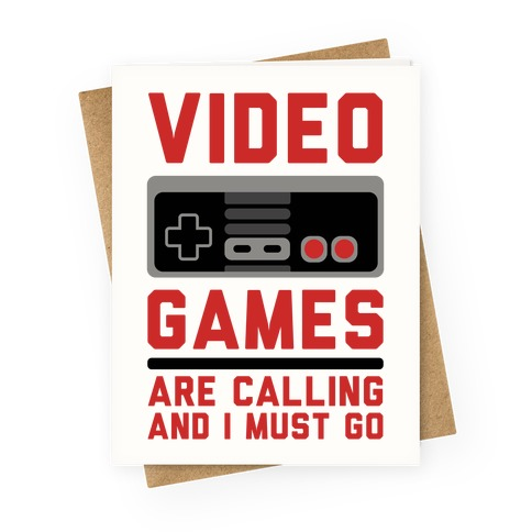 Video Games Are Calling Greeting Card