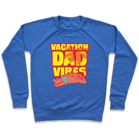 Vacation Dad Vibes Pullover