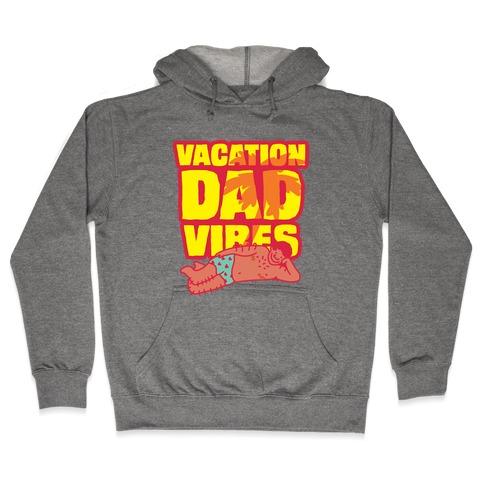Vacation Dad Vibes Hooded Sweatshirt