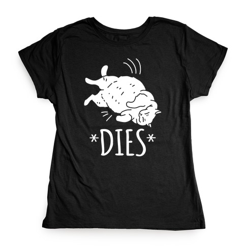 *Dies* Womens T-Shirt