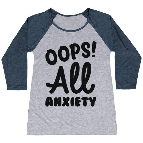 Oops! All Anxiety Baseball Tee