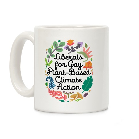 Liberals For Gay Plant-Based Climate Action Coffee Mug