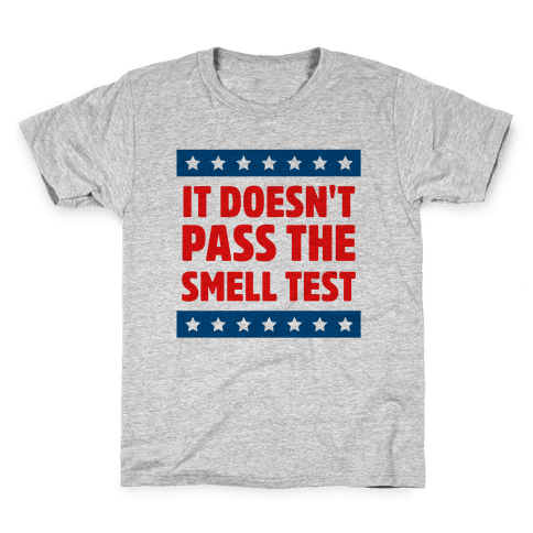 It Doesn't Pass the Smell Test Kids T-Shirt