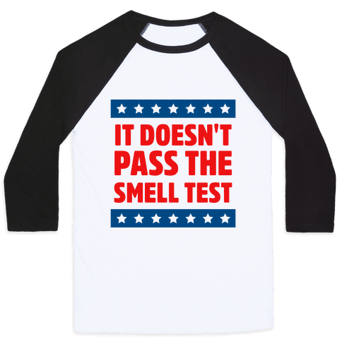 It Doesn't Pass the Smell Test Baseball Tee