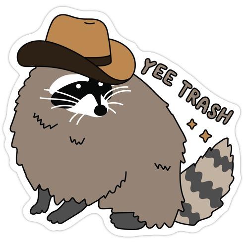 Yee Trash Cowboy Raccoon Die Cut Sticker