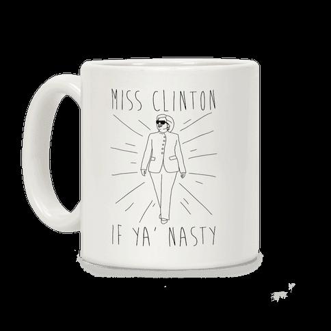 Miss Clinton If Ya' Nasty