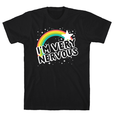 I'm Very Nervous Mens T-Shirt