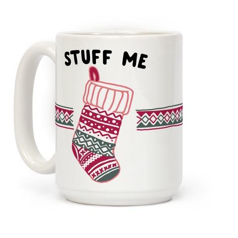 Stuff Me Stocking Coffee Mug