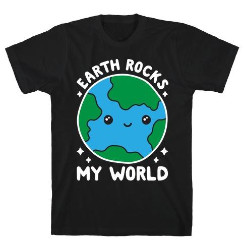 Earth Rocks My World T-Shirt