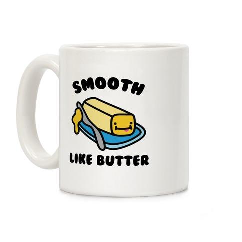 Smooth Like Butter Coffee Mug