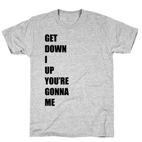 I Get Knocked Down Pair 2 Mens T-Shirt