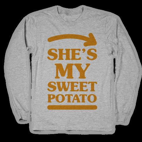 She's My Sweet Potato Long Sleeve T-Shirt